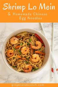 Shrimp Lo Mein with Homemade Chinese Egg Noodles