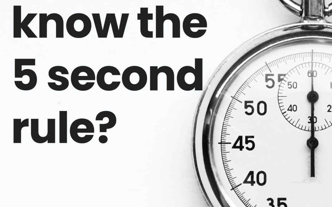 Do you know the 5-second rule?
