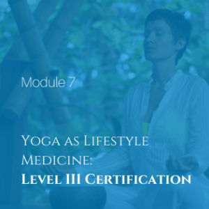 Level III Certification Yoga as Lifestyle Medicine