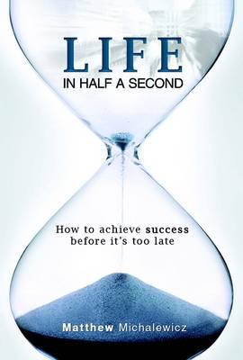 Life in half a second