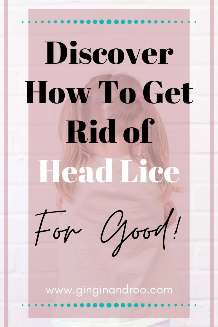 Discover the most effective way to get rid of head lice for good. Find out how to check your child's head for signs of lice, and what to do if you find any.