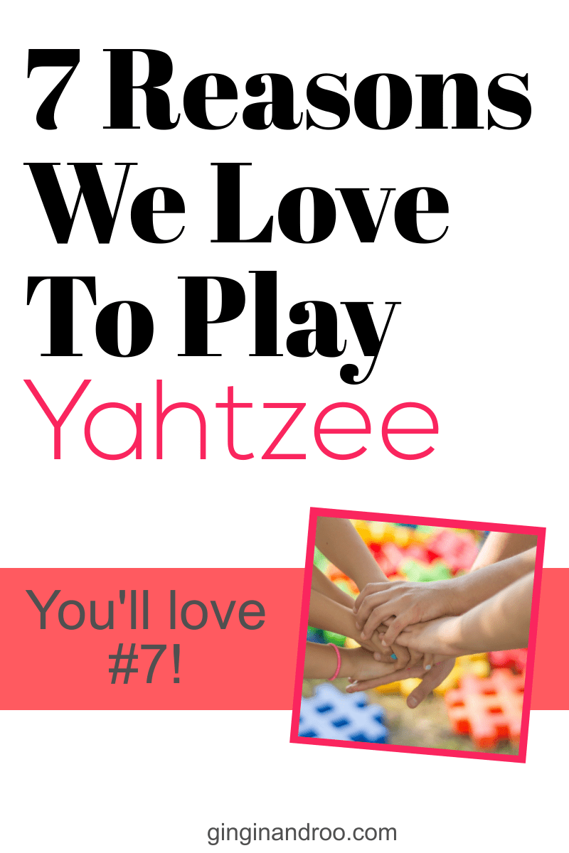 7 Reasons we love to play YAHTZEE