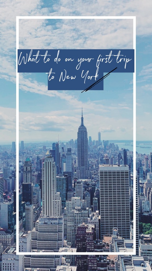 What to do on your first trip to New York
