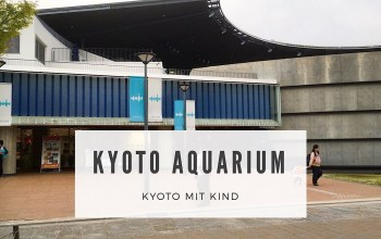 Das Kyoto Aquarium (mit Kind)