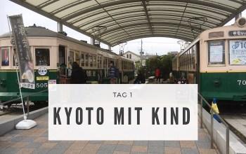 Kyoto mit Kind – Ein Bericht (Tag 1)