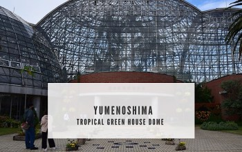 Yumenoshima Tropical Green House Dome