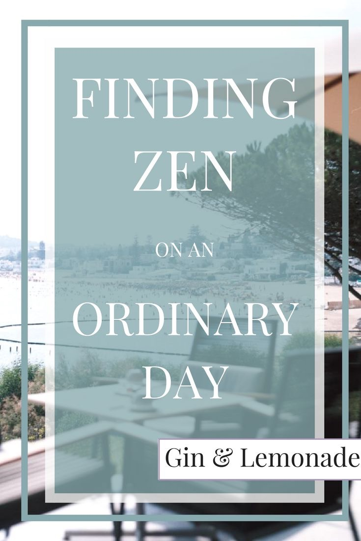 Finding Zen On An Ordinary Day