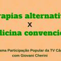 Programa Participação popular terapias e medicina alternativa x medicina convencional