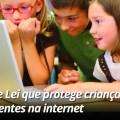 Projeto de Lei protege crianças e adolescentes na internet
