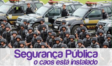 Segurança Pública: o caos está instalado
