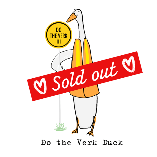 Do the verk duck SOLD OUT