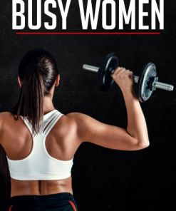 Front cover of The BodyBuilding Bible for Busy Women ebook