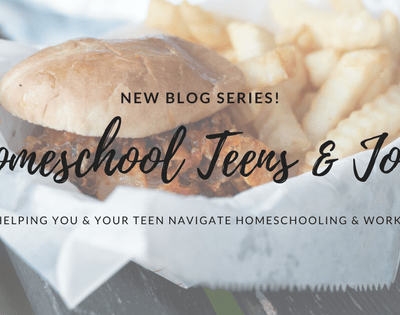New Series! Homeschool Teens and Jobs