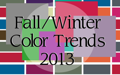 Fall   Winter Color Trends 2013