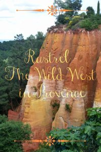 Rustrel - The Wild West in Provence - by Girl Gone Gallic