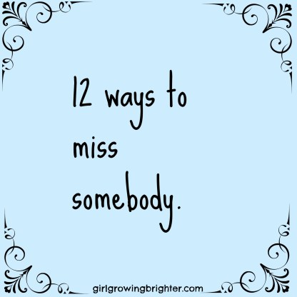 12 ways to miss your ex