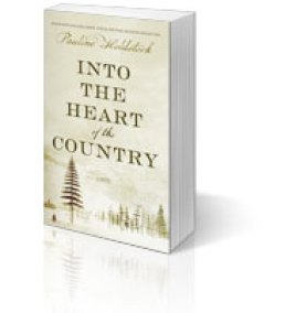 Into the Heart of the Country by Pauline Holdstock. Harper Collins