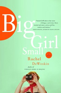 Big Girl Small by Rachel DeWoskin. Published by Harper Collins Canada