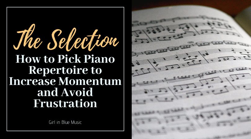 Title image for The Selection How to Pick Piano Repertoire to Increase Momentum and Avoid Frustration with an image of sheet music on the right