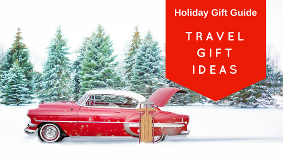 Holiday Gift Guide: Travel Gift Ideas For Every Type Of Traveler On Your List