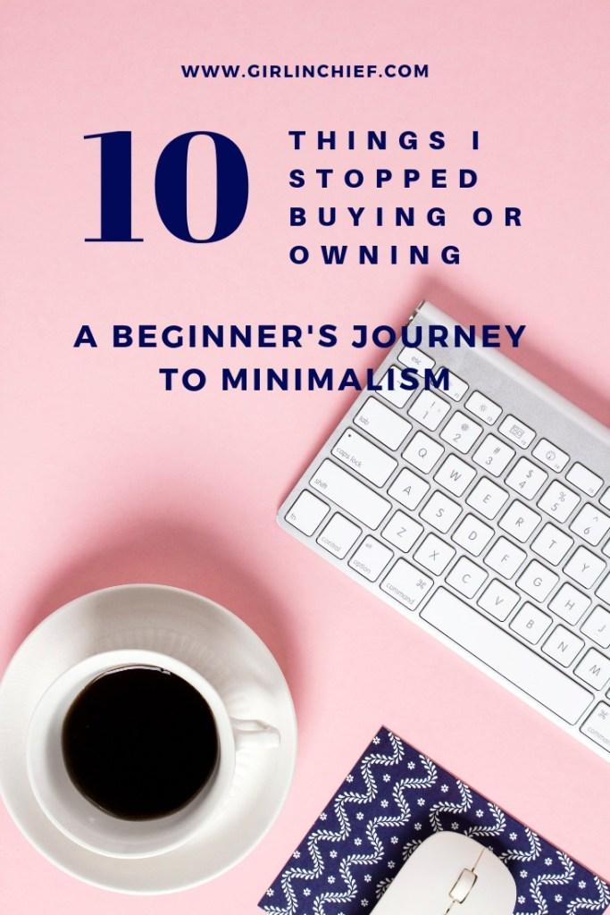 Minimalism Journey: 10 Things I Stopped Buying or Owning  #minimalist #minimalism #lessismore #simplifylife