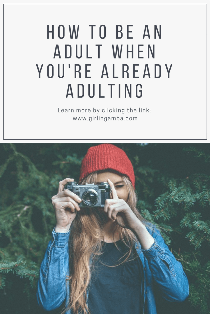 how to be an adult when you're already adulting