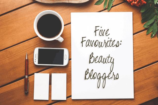 Five Favourites | Beauty Bloggers