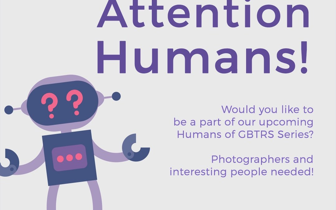 Calling All Humans: Be a Human of GBTRS!