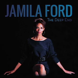 Jamila Ford - The Deep End