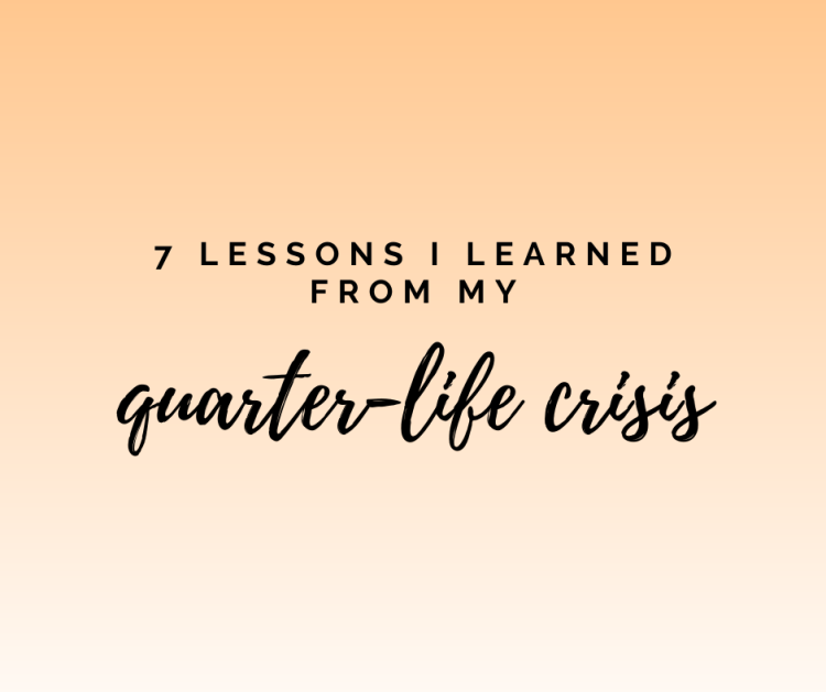 lessons I learned from my quarter-life crisis