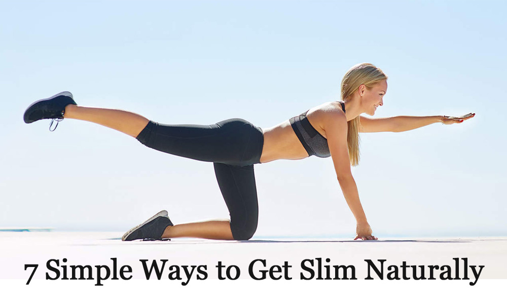7 Ways To Get Slim Body And Healthy Naturally