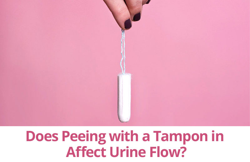Does Peeing with a Tampon in Affect Urine Flow - GirsnBeauty
