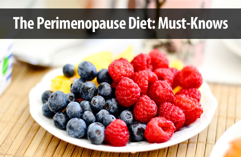 The Perimenopause Diet: Must-Knows - GirlsnBeauty