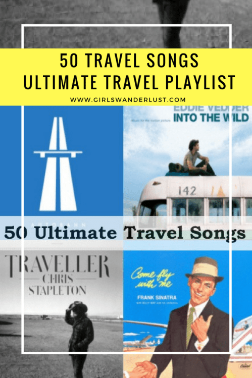 50 Travel songs to add on the ultimate travel playlist #girlswanderlust #wanderlust #travel #traveling #travelling #travel #travelblog #travelinspiration #inspiration #reizen #songs.png