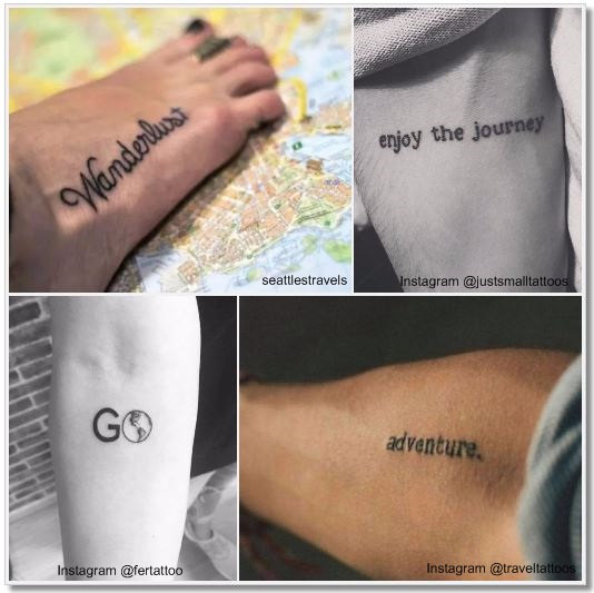 100 Amazing- and inspirational travel tattoos! Words and Sentences Collage 3 #travel #tattoo #traveltattoo #girlswanderlust #wanderlust