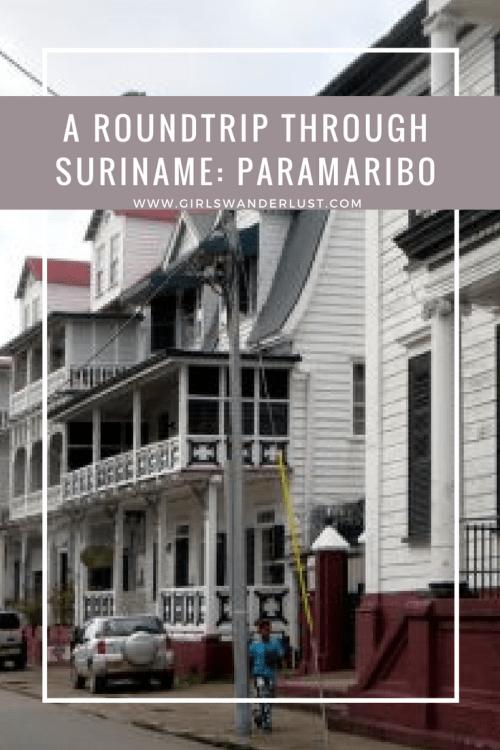 A roundtrip through Suriname- Paramaribo