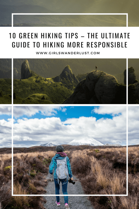 10 Green hiking tips – The ultimate guide to hiking more #responsible #greenhiking #sustainability #ecotourism #girlswanderlust #wanderlust #travel #hike #traveling #nature #pinterest.png
