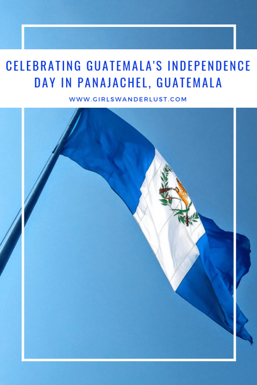 Celebrating #Independence Day in #Guatemala by @girlswanderlust #independicia #guate #panajachel #fiesta #tradition #girlswanderlust #travel #wanderlust #solola #vrijheid #freedom #pin.png