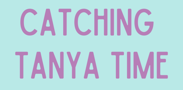 Catching Tanya Time