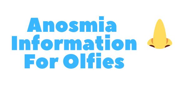 Anosmia Information For Olfies