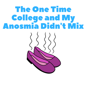 Anosmia and College Story