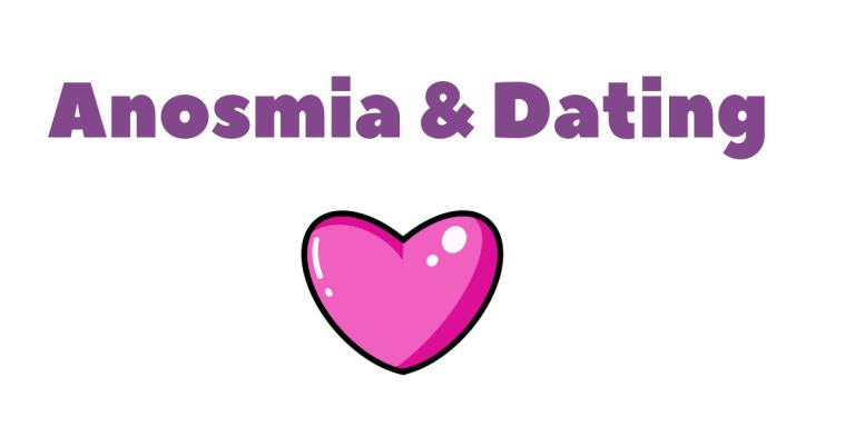 Anosmia and Dating