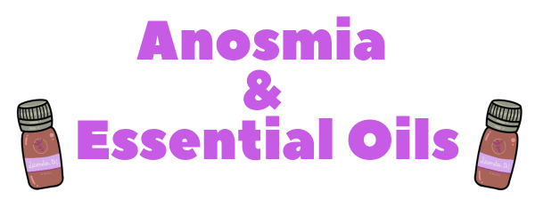 Anosmia and Essential Oils By The Girl Who Cant Smell