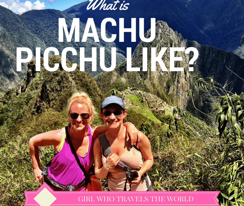 The Journey to Machu Picchu as a Female Traveler