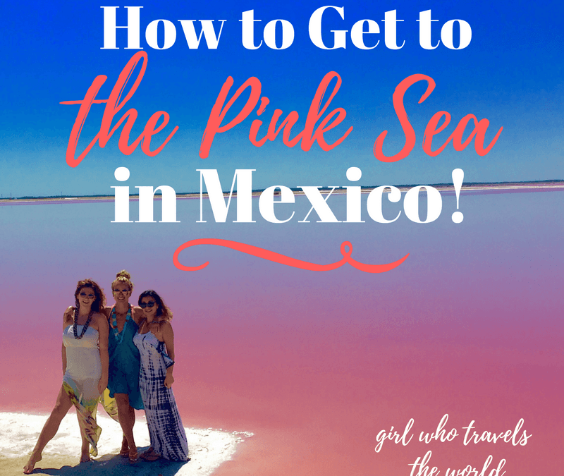 How to Get to Pink Sea Mexico!