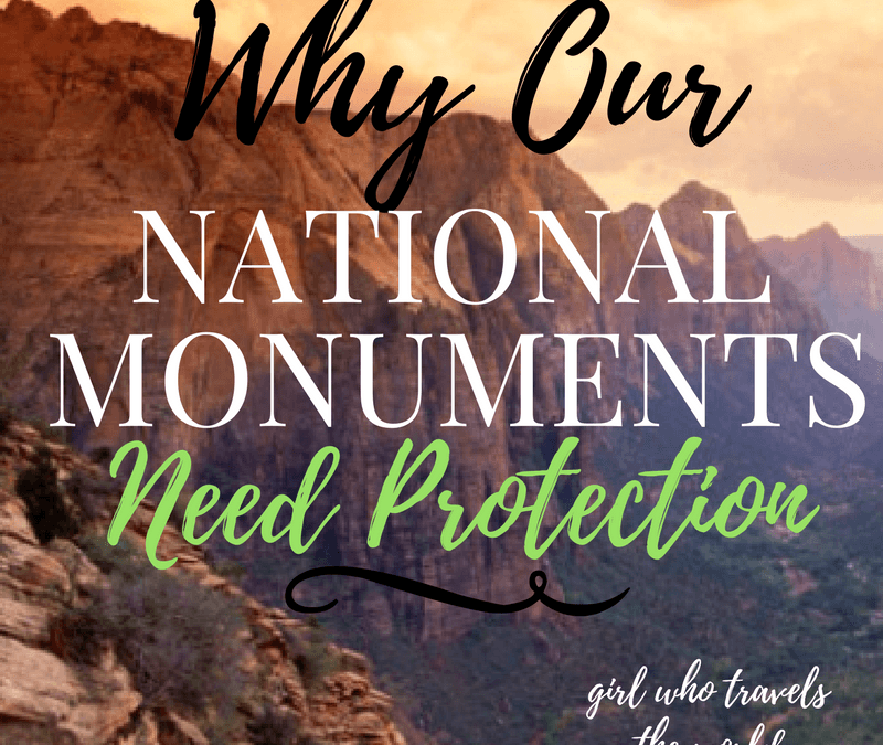 Why Our National Monuments Need Protection