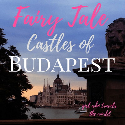 The Fairy Tale Castles of Budapest