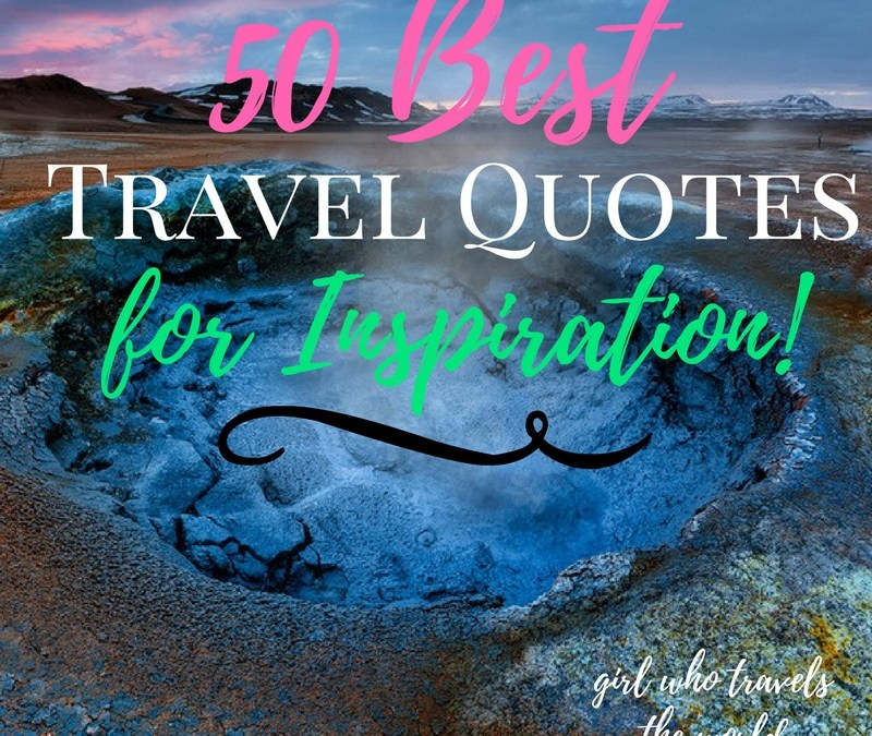 50 Great Travel Quotes for Inspiration!