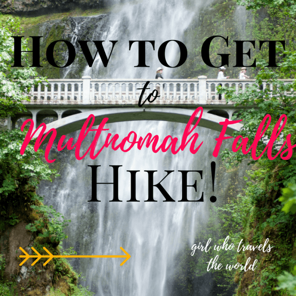 How to Get to Multnomah Falls Hike, GIrl Who Travels the World