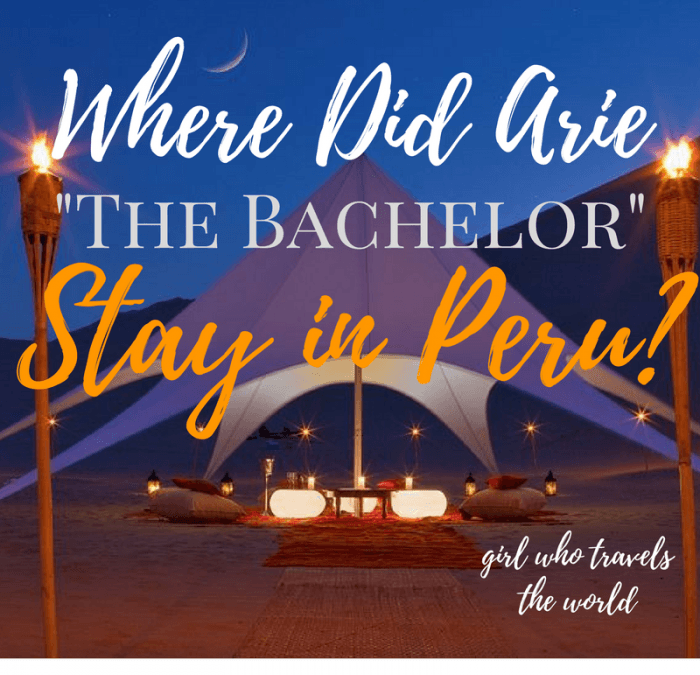 Where Did Arie the Bachelor Stay in Peru? Girl Who Travels the World